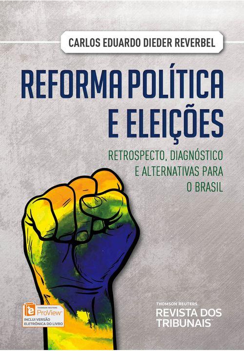 Reforma-Politica-e-Eleicoes---Retrospecto-Diagnostico-e-alternativas-para-o-Brasil---1ª-Edicao