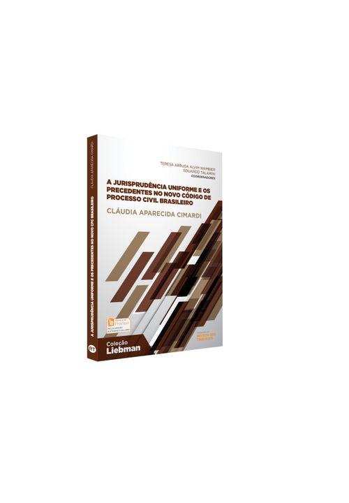 A-Jurisprudencia-Uniforme-e-os-Precedentes-no-Novo-Codigo-de-Processo-Civil-Brasileiro---Colecao-Liebman
