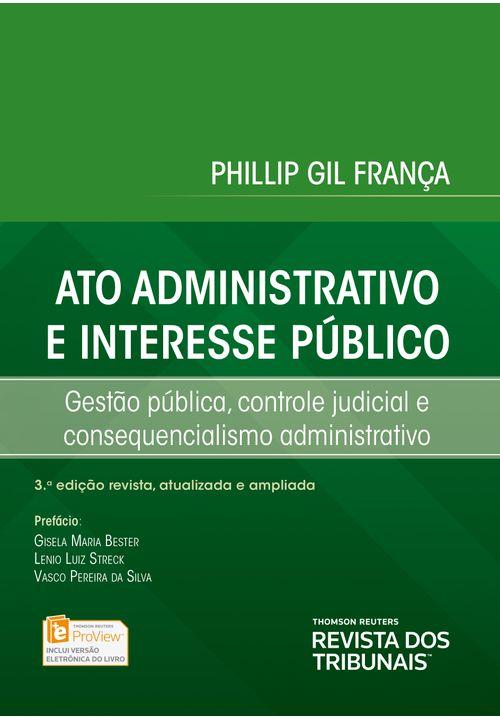 Ato-Administrativo-e-Interesse-Publico---Gestao-publica-controle-judicial-e-consequencialismo-administrativo---3ª-Edicao