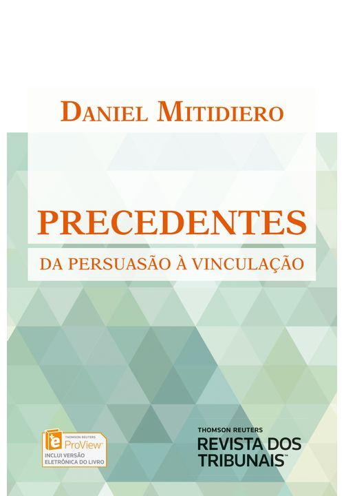 Precedentes---Da-Persuasao-a-Vinculacao-1ª-Edicao