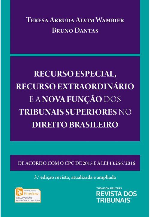 Recurso-Especial-Recurso-Extraordinario-e-a-nova-funcao-dos-Tribunais-Superiores-no-Direito-Brasileiro---3ª-Edicao