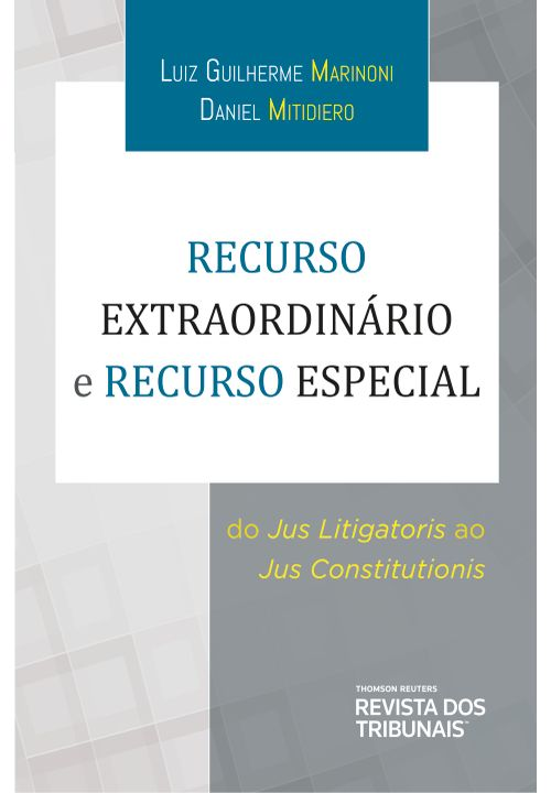Recurso-Extraordinario-e-Recurso-Especial--do-jus-litigatoris-ao-jus-constitutionis-