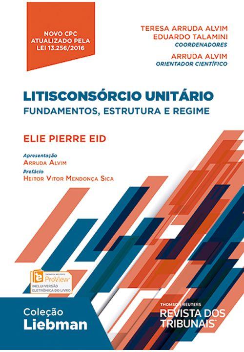 Litisconsorcio-Unitario--Fundamentos-Estrutura-e-Regime-Colecao-Liebman