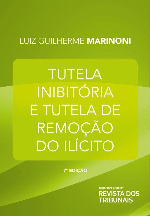 Tutela-Inibitoria-e-Tutela-de-Remocao-do-Ilicito-7º-edicao