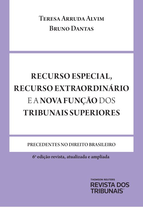 Recurso-Especial-Recurso-Extraordinario-e-Nova-Funcao-dos-Tribunais-Superiores-6ªedicao
