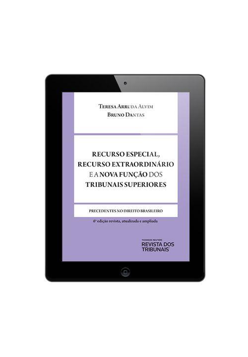 Recurso-Especial-Recurso-Extraordinario-e-a-Nova-Funcao-dos-Tribunais-Superiores-6ªedicao