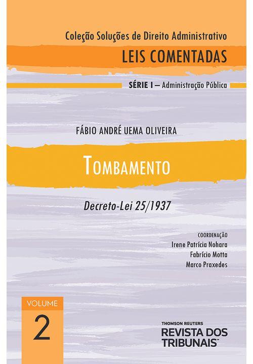 Colecao-Solucoes-de-Direito-Administrativo---Leis-Comentadas-Volume-2---Tombamento-1º-edicao