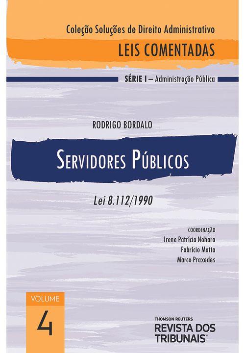 Colecao-Solucoes-de-Direito-Administrativo---Leis-Comentadas-Volume-4---Servidores-Publicos-1º-edicao