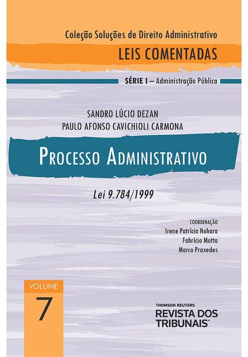 Colecao-Solucoes-de-Direito-Administrativo---Leis-Comentadas-Volume-7---Processo-Administrativo-1º-edicao