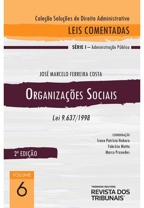 Colecao-Solucoes-de-Direito-Administrativo---Leis-Comentadas-Volume-6---Organizacoes-Sociais-2º-edicao
