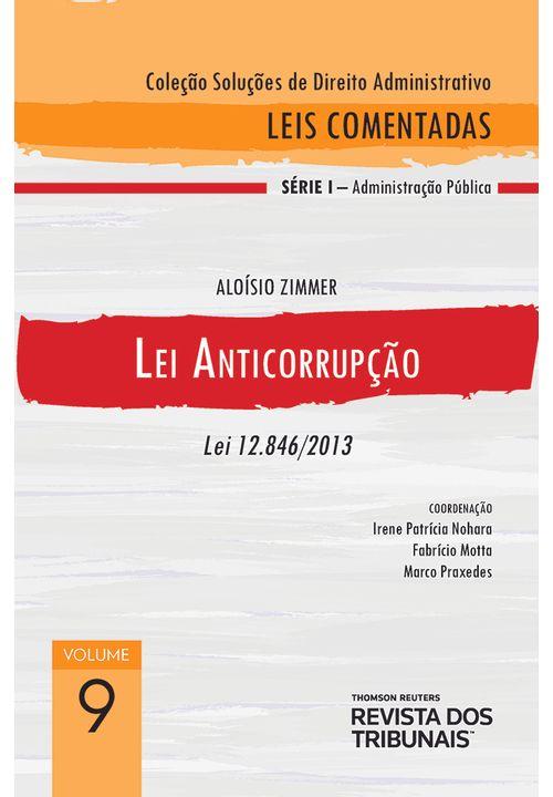 Colecao-Solucoes-de-Direito-Administrativo---Leis-Comentadas-Volume-9---Lei-Anticorrupcao-1º-edicao