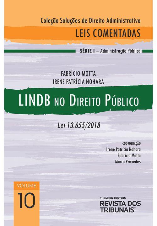 Colecao-Solucoes-de-Direito-Administrativo---Leis-Comentadas-Volume-10---LINDB-no-Direito-Publico-1º-edicao
