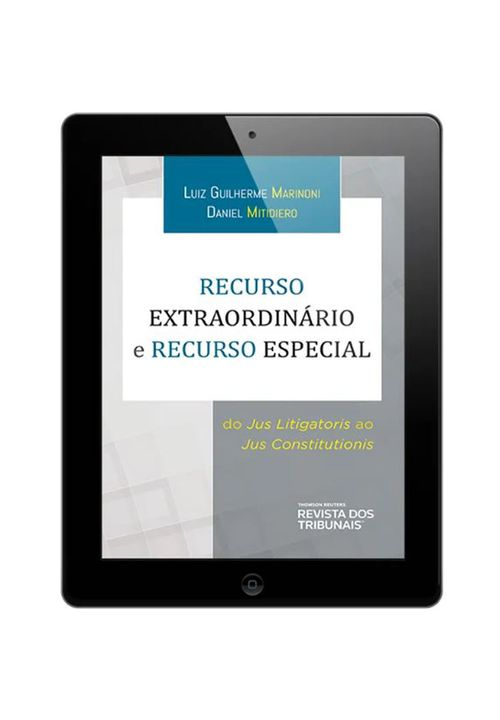 E-book---Recurso-Extraordinario-e-Recurso-Especial--do-Jus-Litigatoris-Ao-Jus-Constitutionis