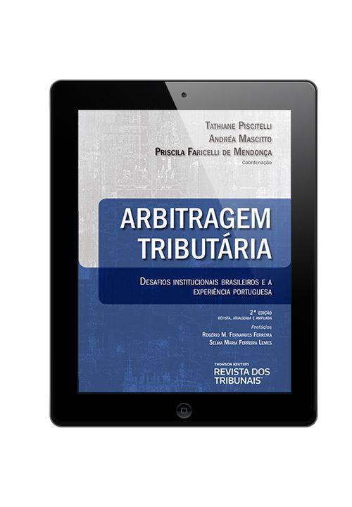 E-BOOK---Arbitragem-Tributaria-Desafios-Institucionais-Brasileiros-e-a-Experiencia-Portuguesa-2º-edicao