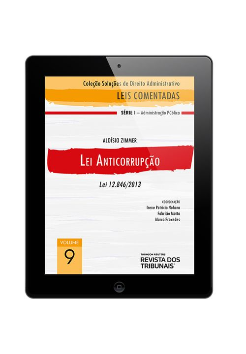 E-BOOK---Colecao-Solucoes-de-Direito-Administrativo---Leis-Comentadas-Volume-9---Lei-Anticorrupcao-1º-edicao