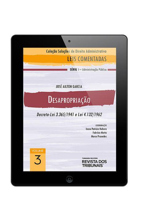 E-BOOK---Colecao-Solucoes-de-Direito-Administrativo---Leis-Comentadas-Volume-3---Desapropriacao-2º-edicao