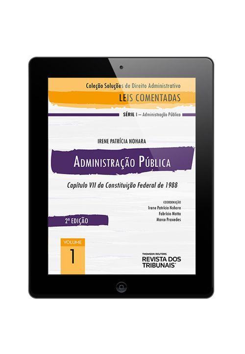 E-BOOK---Colecao-Solucoes-de-Direito-Administrativo---Leis-Comentadas-Volume-1---Administracao-Publica-2º-edicao