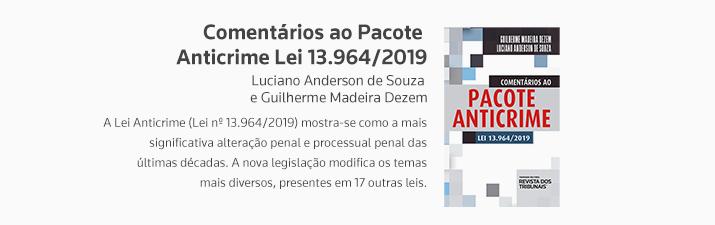 Comentários ao Pacote Anticrime Lei 13.964/2019